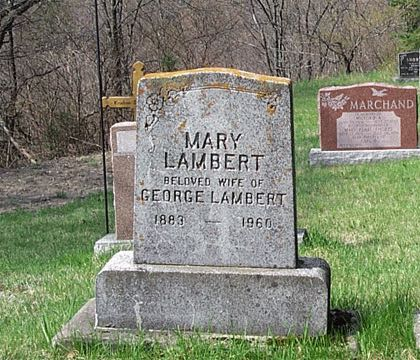 MARY LAMBERT BELOVED HUSBAND OF GEORGE LAMBERT 1883 - 1960