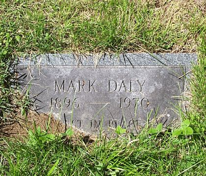 MARK DALY 1896 - 1970 REST IN PEACE