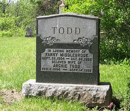 TODD IN LOVING MEMORY OF FANNY MIDDLEBROOK SEPT. 26, 1904 - OCT 26, 1956 BELOVED WIFE OF ARCHIE TODD FEB. 2, 1984 - SEPT. 14, 1958