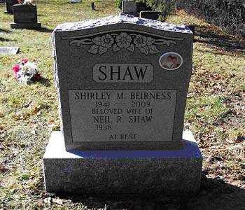 SHAW SHIRLEY M. BEIRNESS 1941 - 2009 BELOVED WIFE OF NEIL R. SHAW 1938 - AT REST