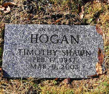 HOGAN TIMOTHY SHAWN FEB. 17, 1957 MAR. 9, 2003