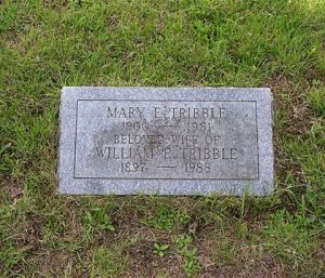 MARY E. TRIBBLE 1900 - 1981 BELOVED WIFE OF WILLIAM E. TRIBBLE 1897 - 1988